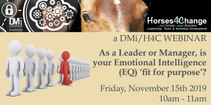 DMi & H4C - WEBINAR: As a Leader or Manager, is your Emotional Intelligence (EQ) 'fit for purpose'? @ n/a